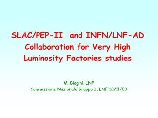 SLAC/PEP-II  and INFN/LNF-AD  Collaboration for Very High Luminosity Factories studies