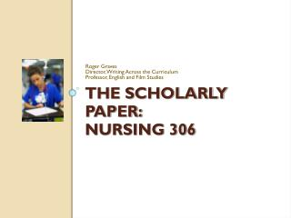 THE SCHOLARLY PAPER:  NURSING 306