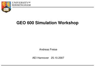 GEO 600 Simulation Workshop
