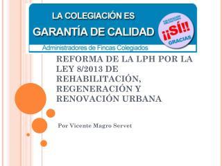 REFORMA DE LA LPH POR LA LEY 8/2013 DE REHABILITACIÓN, REGENERACIÓN Y RENOVACIÓN URBANA