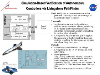 Simulation-Based Verification of Autonomous Controllers via Livingstone PathFinder