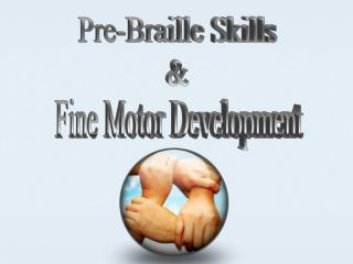 Pre-Braille Skills