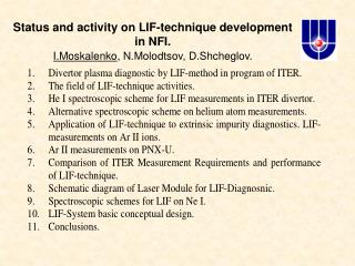 Status and activity on LIF-technique development in NFI. I.Moskalenko , N.Molodtsov, D.Shcheglov.