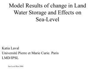 Model Results of change in Land Water Storage and Effects on Sea-Level