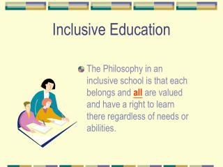 inclusive education reflection They generally do not have positive attitudes towards inclusive education, citing a lack of personal knowledge and skill for teaching students.