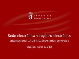 Sede electr�nica y registro electr�nico Intersectorial CRUE-TIC/Secretarios generales