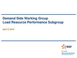 Demand Side Working Group Load Resource Performance Subgroup April 9, 2010