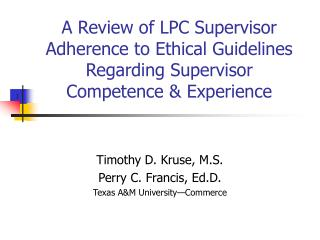 Timothy D. Kruse, M.S.  Perry C. Francis, Ed.D.  Texas A&M University—Commerce