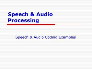 Speech & Audio Processing