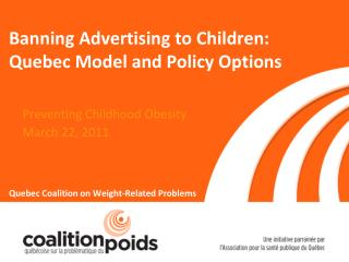 Banning Advertising to Children:  Quebec Model and Policy Options