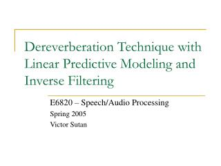 Dereverberation Technique with Linear Predictive Modeling and Inverse Filtering