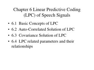 Chapter 6 Linear Predictive Coding (LPC) of Speech Signals
