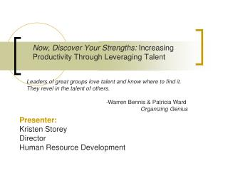 Now, Discover Your Strengths: Increasing Productivity Through Leveraging Talent