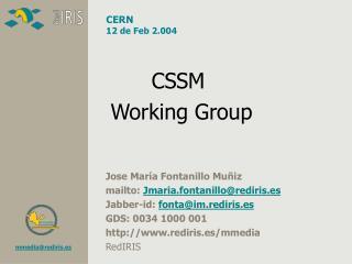 Jose María Fontanillo Muñiz mailto:  Jmaria.fontanillo@rediris.es Jabber-id:  fonta@im.rediris.es