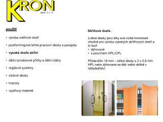 výroba vnitřních dveří   postformingové lehké pracovní desky a parapety vysoké dveře skříní
