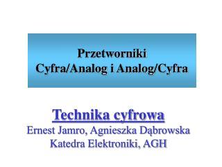 Przetworniki   Cyfra/Analog i Analog/Cyfra