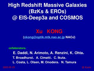 High Redshift Massive Galaxies (BzKs & EROs)  @ EIS-Deep3a and COSMOS