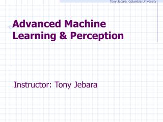 Advanced Machine Learning & Perception