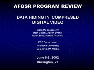 AFOSR PROGRAM REVIEW DATA HIDING IN  COMPRESED DIGITAL VIDEO