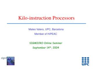Kilo-instruction Processors