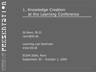 1. Knowledge Creation   at the Learning Conference