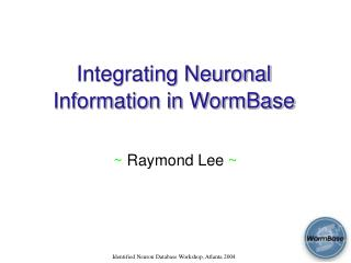 Integrating Neuronal Information in WormBase