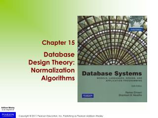 Chapter 15  Database Design Theory: Normalization Algorithms