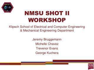 NMSU SHOT II WORKSHOP