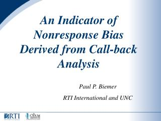 An Indicator of Nonresponse Bias Derived from Call-back Analysis