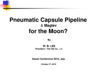 Pneumatic Capsule Pipeline  &  Maglev for the Moon?