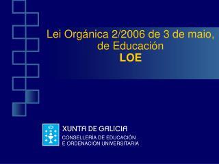 Lei Orgánica 2/2006 de 3 de maio, de Educación LOE