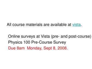 All course materials are available at  vista .