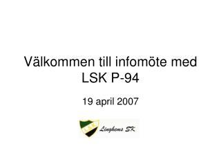 Välkommen till infomöte med LSK P-94