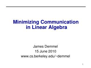 Minimizing Communication  in Linear Algebra