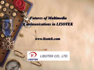Futures of Multimedia Communications in LISOTEK