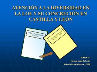 ATENCIÓN A LA DIVERSIDAD EN LA LOE Y SU CONCRECIÓN EN CASTILLA Y LEÓN