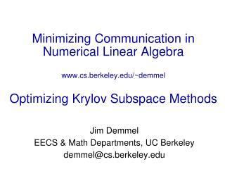 Minimizing Communication in Numerical Linear Algebra cs.berkeley/~demmel