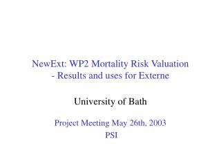 NewExt: WP2 Mortality Risk Valuation - Results and uses for Externe