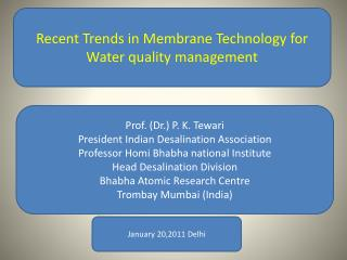 Recent Trends in Membrane Technology for Water quality management