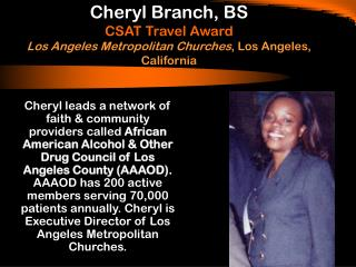Cheryl Branch, BS CSAT Travel Award Los Angeles Metropolitan Churches , Los Angeles, California