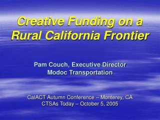 Creative Funding on a Rural California Frontier