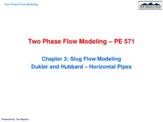 Two Phase Flow Modeling – PE 571 Chapter 3: Slug Flow Modeling