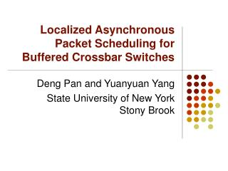 Localized Asynchronous Packet Scheduling for Buffered Crossbar Switches