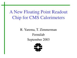 A New Floating Point Readout Chip for CMS Calorimeters