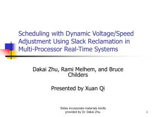 Dakai Zhu, Rami Melhem, and Bruce Childers Presented by Xuan Qi