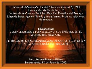 "Universidad Centro Occidental ""Lisandro Alvarado"", UCLA Universidad de Carabobo, U.C"