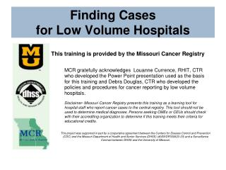 Finding Cases for Low Volume Hospitals