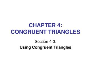 CHAPTER 4:  CONGRUENT TRIANGLES