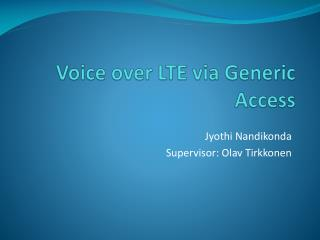 Voice over LTE via Generic Access