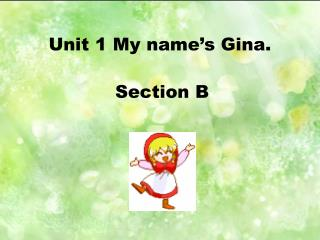 Unit 1 My name's Gina.